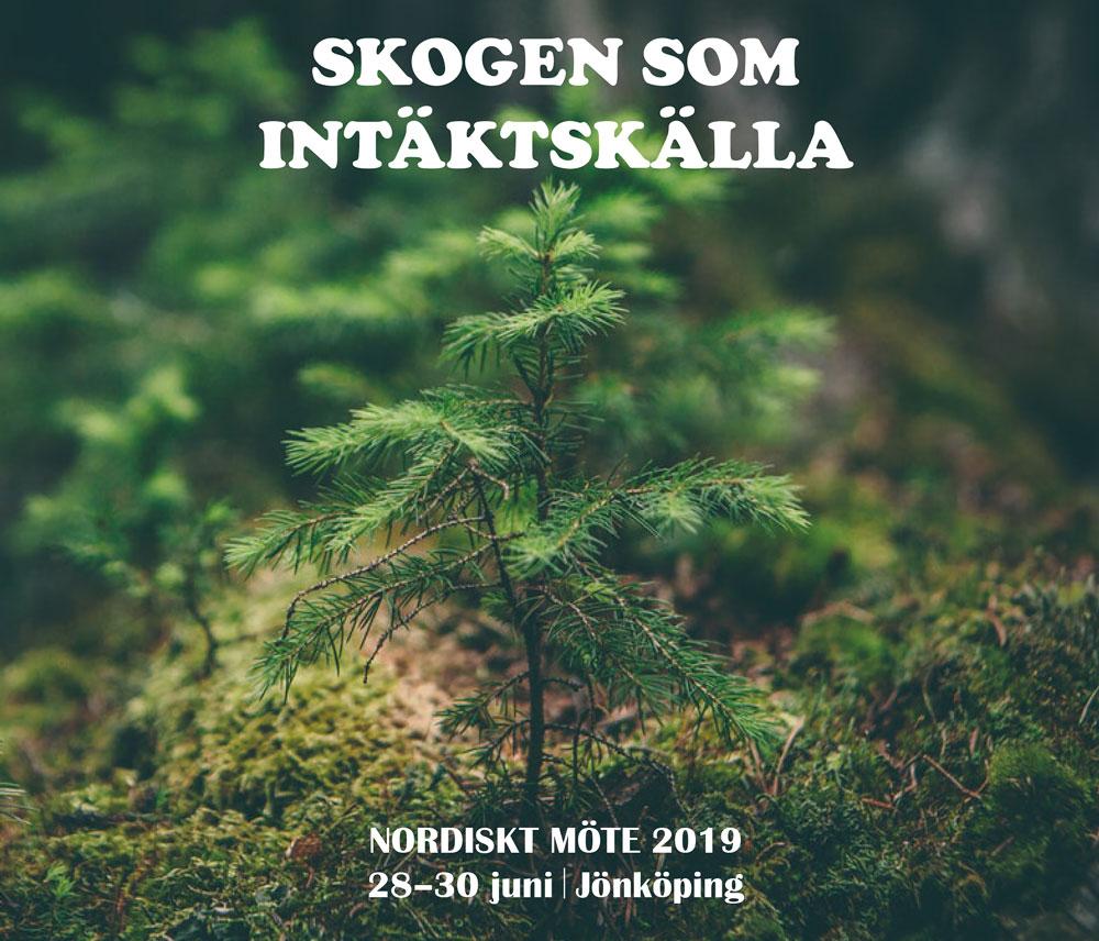 Välkommen på Nordiskt Möte 2019 om skogen som intäktskälla